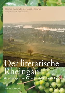 Der literarische Rheingau von Boehncke,  Heiner, Sarkowicz,  Hans, Seeling,  Christian