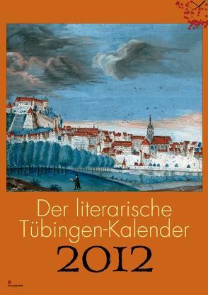 Der literarische Tübingen-Kalender 2012 von Ellwart-Mitsanas,  Evelyn, Jonas,  Jürgen
