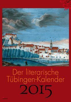 Der literarische Tübingen-Kalender 2015 von Bachmann,  Andrea, Ellwart,  Evelyn
