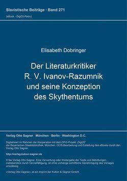 Der Literaturkritiker R. V. Ivanov-Razumnik und seine Konzeption des Skythentums von Dobringer,  Elisabeth