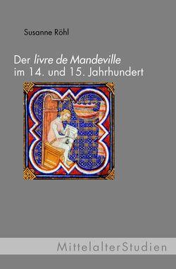 Der livre de Mandevile im 14. und 15. Jahrhundert von Röhl,  Susanne