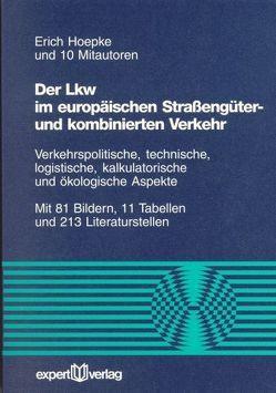 Der Lkw im europäischen Straßengüter- und kombinierten Verkehr von Hoepke,  Erich