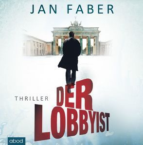Der Lobbyist von Faber,  Jan, Mueller,  Wolfgang