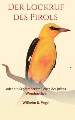 Der Lockruf des Pirols von Vogel,  Wilhelm R.