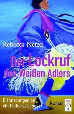 Der Lockruf des Weißen Adlers von Netzel,  Rebecca, Walczyk,  Alexandra