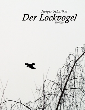 Der Lockvogel von Schnitker,  Holger
