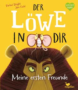 Der Löwe in dir – Meine ersten Freunde von Bright,  Rachel, Field,  Jim