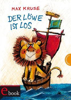 Der Löwe ist los von Kruse,  Max, Lemke,  Horst, Weber,  Mathias