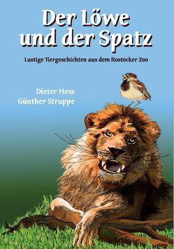 Der Löwe und der Spatz von Hess,  Dieter, Struppe,  Günther