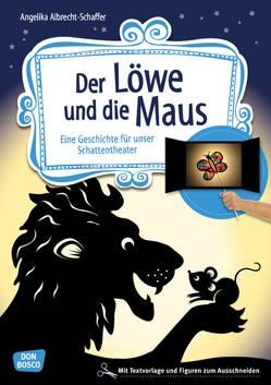 Der Löwe und die Maus von Albrecht-Schaffer,  Angelika