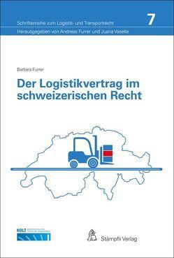 Der Logistikvertrag im schweizerischen Recht von Furrer,  Barbara