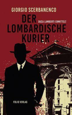 Der lombardische Kurier von Rhein,  Christiane, Scerbanenco,  Giorgio, Wörtche,  Thomas