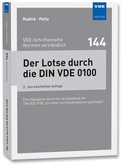 Der Lotse durch die DIN VDE 0100 von Pelta,  Reinhard, Rudnik,  Siegfried