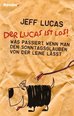 Der Lucas ist los! von Lucas,  Jeff, Rendel,  Christian