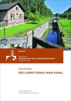 Der Ludwig-Donau-Main-Kanal von Holzer,  Stefan M.