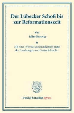 Der Lübecker Schoß bis zur Reformationszeit. von Hartwig,  Julius, Schmoller,  Gustav