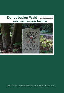 Der Lübecker Wald und seine Geschichte von Gesellschaft der Freunde des Stadtwaldes Lübeck e.V., Reimers,  Hans-Rathje, Schmeck,  Ingrid M.