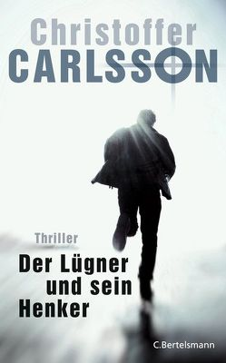 Der Lügner und sein Henker von Carlsson,  Christoffer, Dahmann,  Susanne