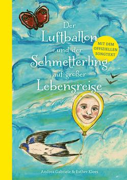 Der Luftballon und der Schmetterling auf großer Lebensreise von Gabriele,  Andrea, Klees,  Esther