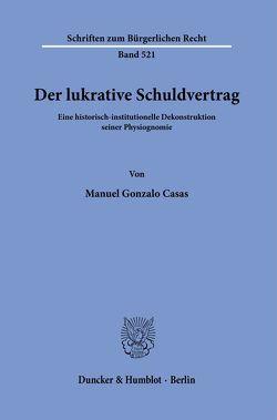 Der lukrative Schuldvertrag. von Casas,  Manuel Gonzalo