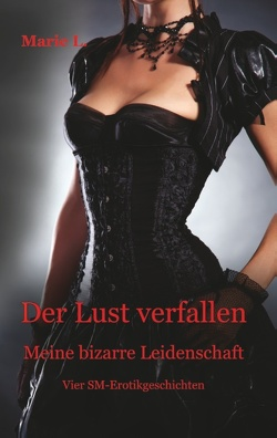 Der Lust verfallen von L.,  Marie, Letterotik - Bücher für Erwachsene