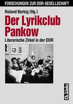 Der Lyrikclub Pankow von Berbig,  Roland, Böttcher,  Jan, Ost,  Emil, Rehfeld,  Thomas, Richter,  Constanze, Salge,  Matthias, Schulz,  Kristin, Wegner,  Bettina