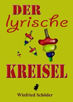 Der lyrische Kreisel von Schöder,  Winfried