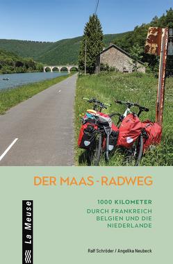 Der Maas-Radweg von Neubeck,  Angelika, Schröder,  Ralf