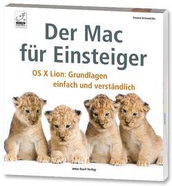 Der Mac für Einsteiger – OSX Lion : Grundlagen einfach und verständlich von Ochsenkühn,  Simone