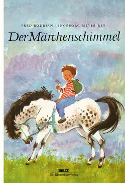 Der Märchenschimmel von Meyer-Rey,  Ingeborg, Rodrian,  Fred