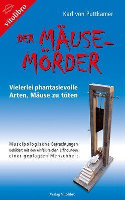 Der Mäuse-Mörder von von Puttkamer,  Karl
