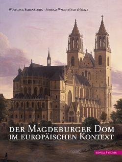 Der Magdeburger Dom im europäischen Kontext von Schenkluhn,  Wolfgang, Waschbüsch,  Andreas