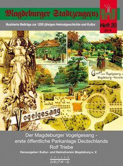 Der Magdeburger Vogelgesang – erste öffentliche Parkanlage Deutschlands von Triebe ,  Rolf