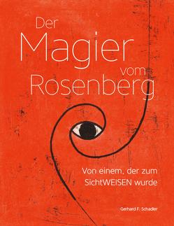 Der Magier vom Rosenberg von Schadler,  Gerhard F.