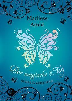 Der magische achte Tag von Arold,  Marliese