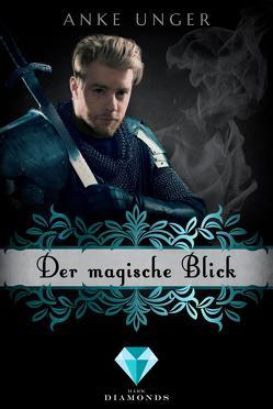 Der magische Blick (Die Chroniken der Götter 2) von Unger,  Anke
