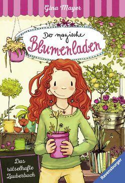 Der magische Blumenladen, Band 1 & 2: Das rätselhafte Zauberbuch von Mayer,  Gina, Tourlonias,  Joelle