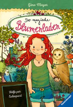 Der magische Blumenladen, Band 11: Hilfe per Eulenpost von Mayer,  Gina, Tourlonias,  Joelle