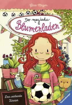 Der magische Blumenladen, Band 7: Das verhexte Turnier von Mayer,  Gina, Tourlonias,  Joelle