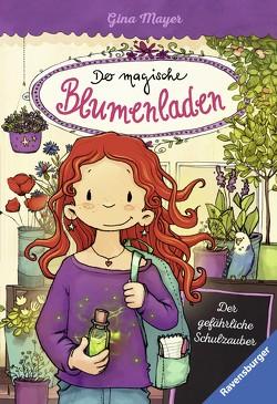 Der magische Blumenladen, Band 9: Der gefährliche Schulzauber von Mayer,  Gina, Tourlonias,  Joelle