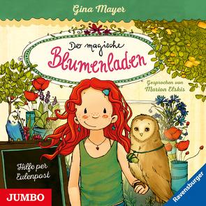 Der magische Blumenladen. Hilfe per Eulenpost [11] von Elskis,  Marion, Mayer,  Gina