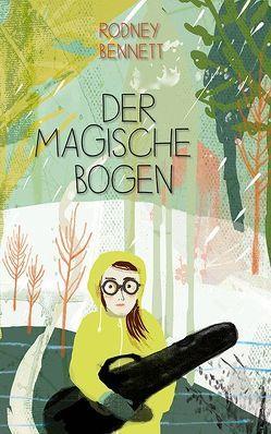 Der magische Bogen von Bennett,  Rodney, van der Meulen,  Sünne, von dem Borne,  Astrid