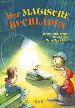 Der magische Buchladen von Friedl-Stocks,  Barbara, Nagel,  Tina, Pohl,  Etienne, Schöne,  Maximilian