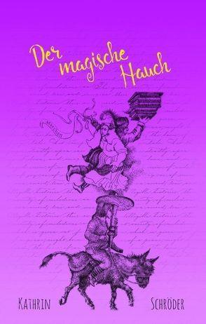 Der magische Hauch von Schroeder,  Kathrin