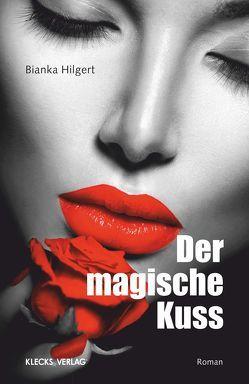 Der magische Kuss von Hilgert,  Bianka
