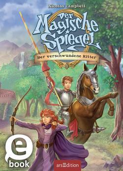 Der Magische Spiegel – Der verschwundene Ritter von Campbell,  Nicolas, Kuhlmeier,  Antje, Streese,  Folko