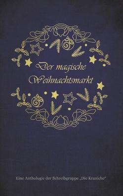Der magische Weihnachtsmarkt von Bohnen,  Katrin, Feyh,  Ela, Hansen,  Verena, Mittler,  Christin C., Neuburg,  Jörg, Radermacher,  Kerstin, Siegmund,  Fabienne