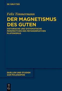 Der Magnetismus des Guten von Timmermann,  Felix