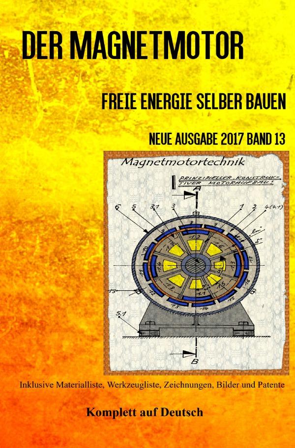 Der Magnetmotor von Weinand, Patrick: Freie Energie selber bauen Neue