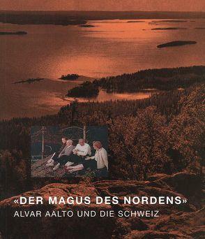 'Der Magus des Nordens' von Baudin,  Antoine, Gimmi,  Karin, Jokinen,  Teppo, Laaksonen,  Hannu, Maurer,  Bruno, Oechslin,  Werner, Rüegg,  Arthur, Stucky,  Ulrich